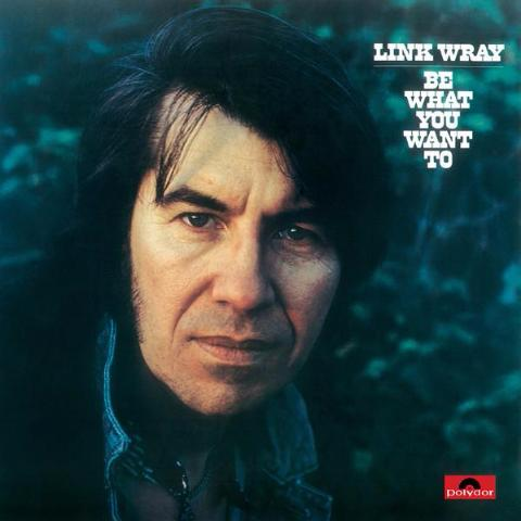 Link Wray - Be What You Want To - LP - Tidal Waves Music - TWM08