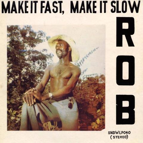 Rob - Make It Fast, Make It Slow - LP - Soundway - SNDWLP040