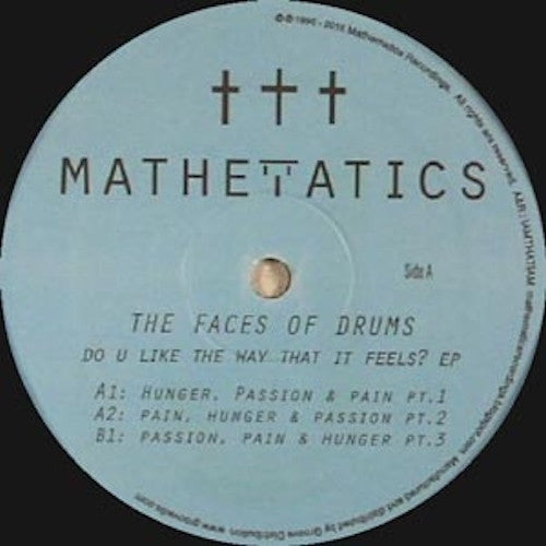 "The Faces of Drums - Do U Like The Way That It Feels? EP - 12"" - Mathematics Recordings - MATH095"