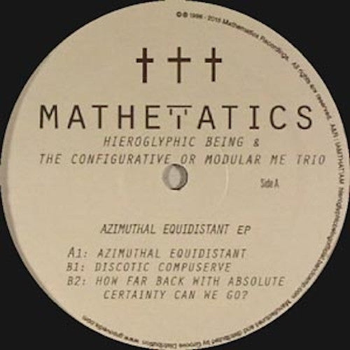 "Hieroglyphic Being & The Configurative or Modular Me Trio - Azimuthal Equidistant EP - 12"" - Mathematics Recordings - MATH096"