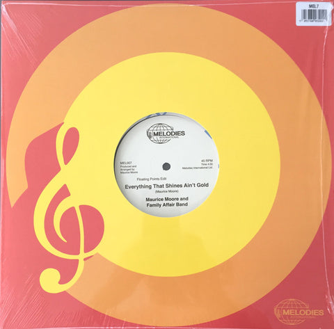 "Maurice Moore and Family Affair Band - Everything That Shines Ain't Gold - 12""- Melodies International - MEL007"