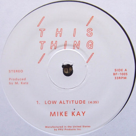 "Mike Kay - Low Altitude - 12"" - This Thing Records & Tapes - BF-1005"