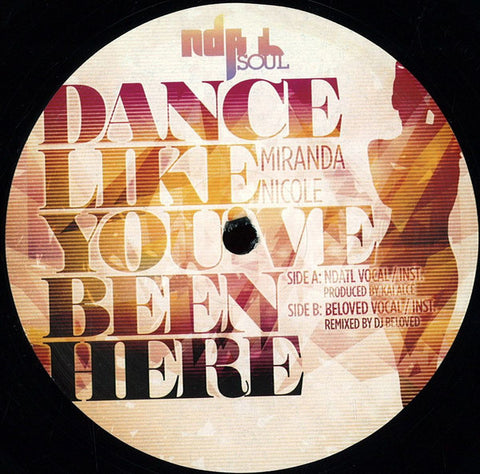 "Miranda Nicole - Dance Like You've Been Here - 12"" - NDATL Muzik - NDATL 014"