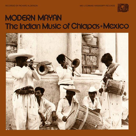VA - Modern Mayan: The Indian Music Of Chiapas, Mexico - LP - Moi J'Connais/Mississippi Records ‎– MJCR023/MRP-068
