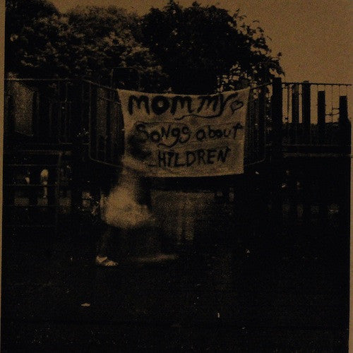Mommy - Songs About Children - Toxic State Records - TS-027