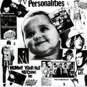 TV Personalities - Mummy Your Not Watching Me - LP - Fire Records - FIRELP228