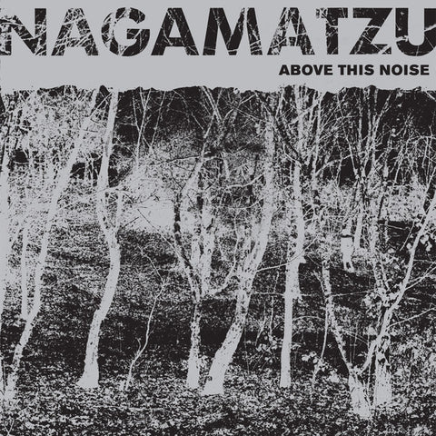 Nagamatzu - Above This Noise - LP - Dark Entries - DE-127