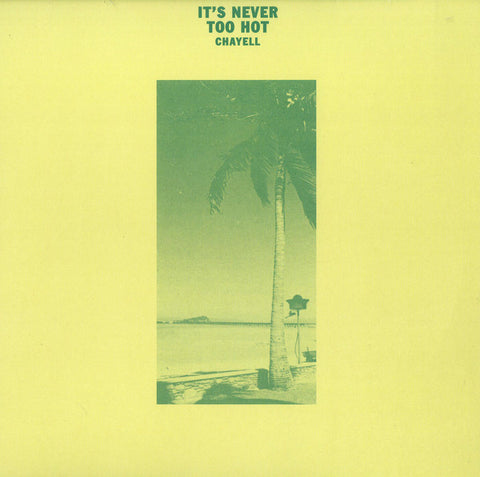 "Chayell - It's Never Too Hot - 12"" - Isle of Jura - ISLE 002"