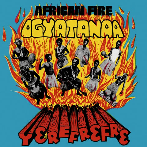 The Ogyatanaa Show Band ‎- African Fire: Yerefrefre - LP - Survival Research ‎- SVVRCH010