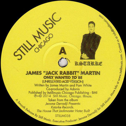 "James ""Jack Rabbit"" Martin - There Are Dreams And There Is Acid - Still Music - STILLM038"