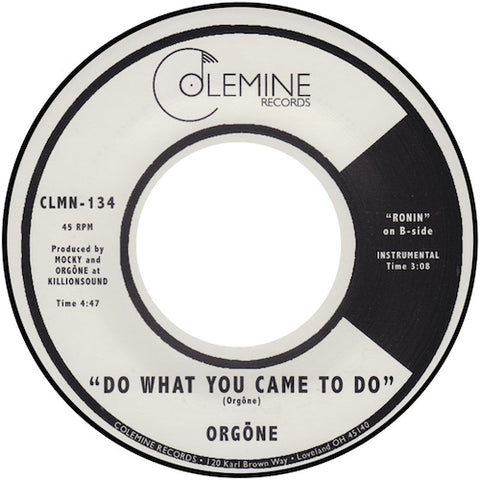 "Orgōne - Do What You Came to Do - 7"" - Colemine Records - CLMN-134"