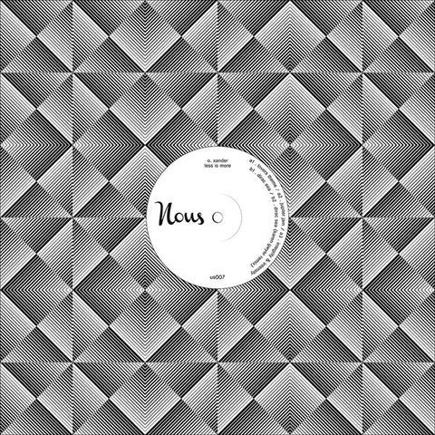 "O. Xander - Less is More - 12"" - Nous - us007"