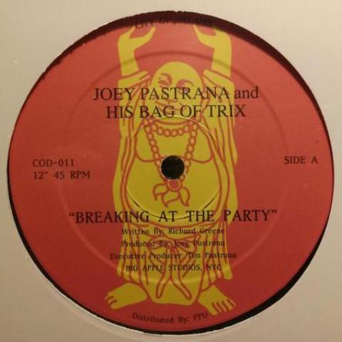 "Joey Pastrana and his Bag of Trix - Breaking at the Party - 12"" - City of Dreams Records & Tapes - C.O.D.-011"