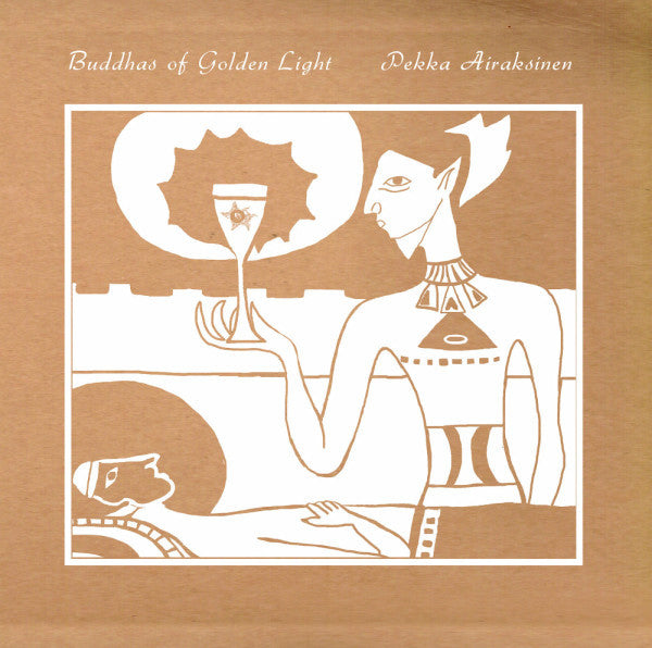 Pekka Airaksinen - Buddhas of Golden Light - LP - Arc Light Editions - ALE004