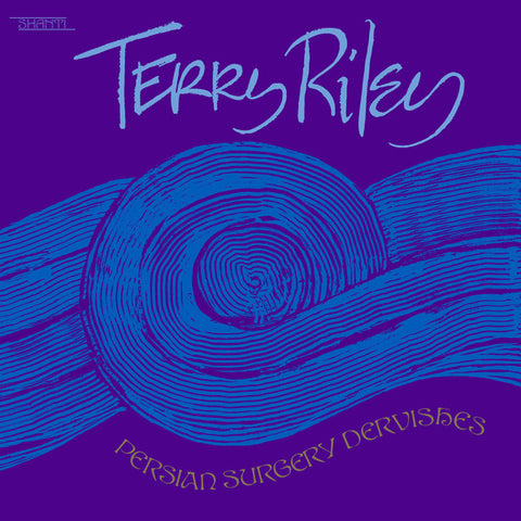 Terry Riley - Persian Surgery Dervishes - 2xLP - Aguirre Records - SSH04