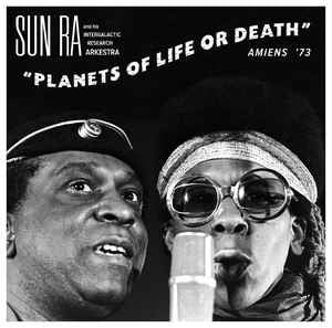 Sun Ra and his Intergalactic Research Arkestra - Planets of Life or Death: Amiens '73 - LP - Strut - STRUT123LP