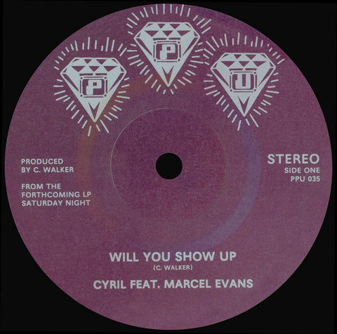 "Cyril - Will You Show Up / So Proud - 7"" - Peoples Potential Unlimited - PPU-035"