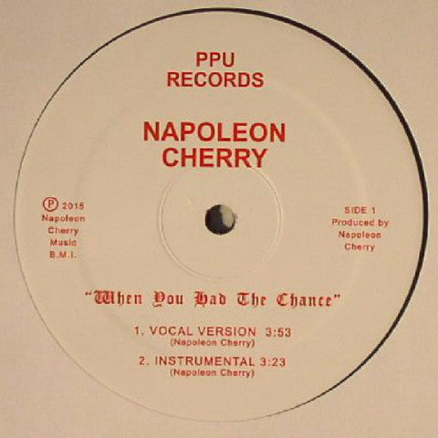 "Napoleon Cherry - When You Had The Chance - 12"" - Peoples Potential Unlimited - PPU 068"