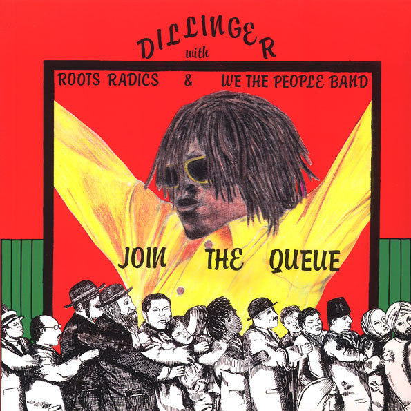 Dillinger with Roots Radics & We The People Band - Join The Queue - LP - King Spinna Records - KSPLP 004