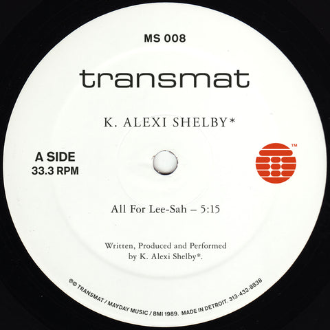 "K. Alexi Shelby - All For Lee-Sah - 12"" - Transmat - MS008"