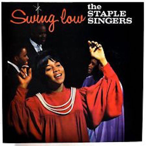 Staple Singers - Swing Low - LP - Mississippi Records - MRP-077