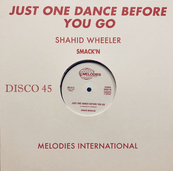 "Shahid Wheeler - Just One Dance Before You Go - 12"" - Melodies International - MEL015"