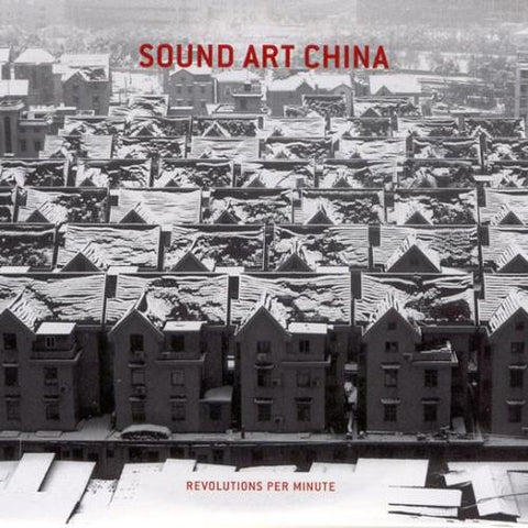 VA - Sound Art China: Revolutions Per Minute - 2xCD - Post Concrete - 009