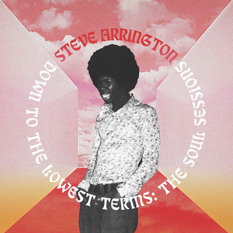 Steve Arrington ‎- Down To The Lowest Terms: The Soul Sessions - 2xLP - Stones Throw Records - STH2418