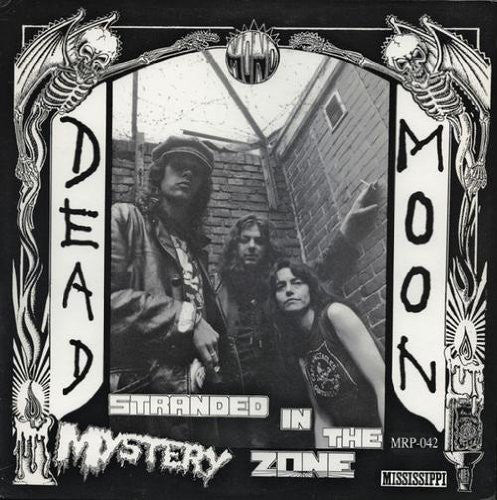 Dead Moon - Stranded in the Mystery Zone - LP - Mississippi Records - MRP-042