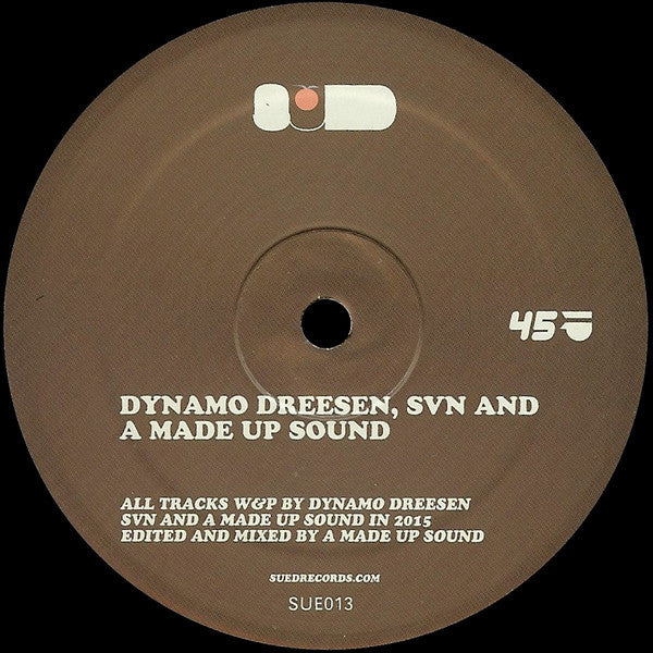 "Dynamo Dreesen, SVN & A Made Up Sound - 12"" - SUED - SUE013"