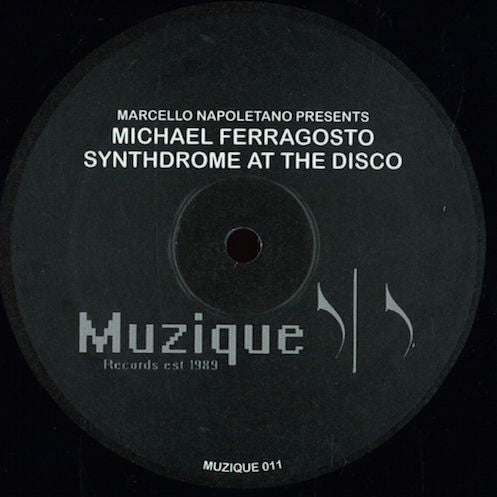 "Michael Ferragosto - Synthdrome at the Disco - 12"" - Muzique Records - MUZIQUE 011"