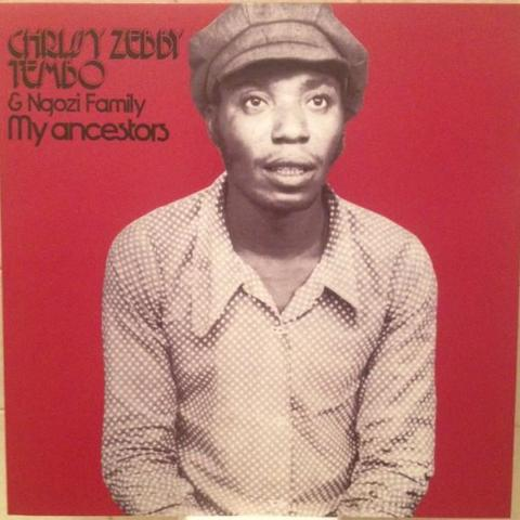 Chrissy Zebby Tembo & Ngozi Family - My Ancestors - LP - Exiled Records / Mississippi Records - EX05