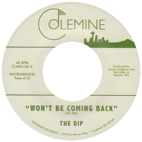 "The Dip - Won't Be Coming Back - 7"" - Colemine Records - CLMN-140"