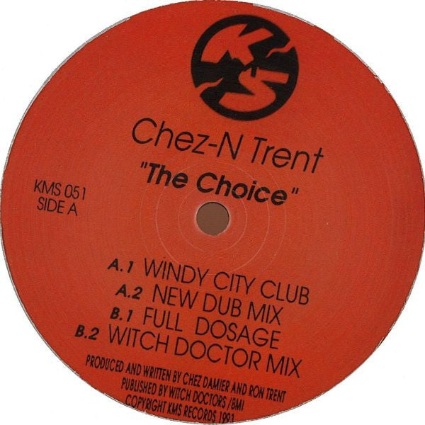 "Chez-N Trent - The Choice - 12"" - KMS 051"