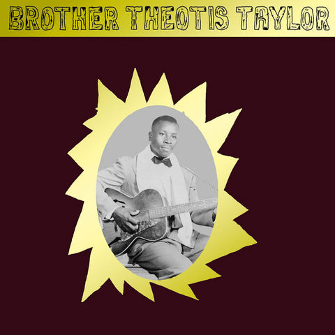 Theotis Taylor - Brother Theotis Taylor - LP -  Mississippi Records ‎- MRI-123