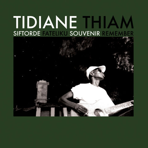 Tidiane Thiam - Siftorde Fateliku Souvenir Remember - LP - Sahel Sounds - SS060