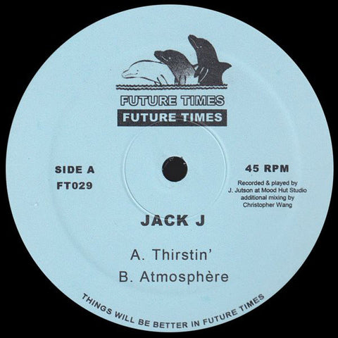 "Jack J - Thirstin' - 12"" - Future Times ‎– FT029"