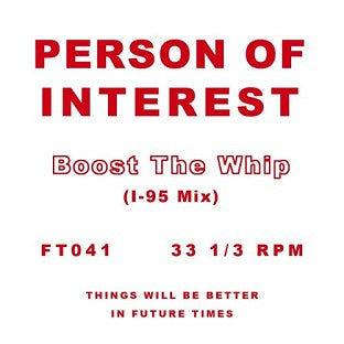 "Person of Interest - Boost the Whip (I-95 Mix) - 12"" - Future Times - FT041"