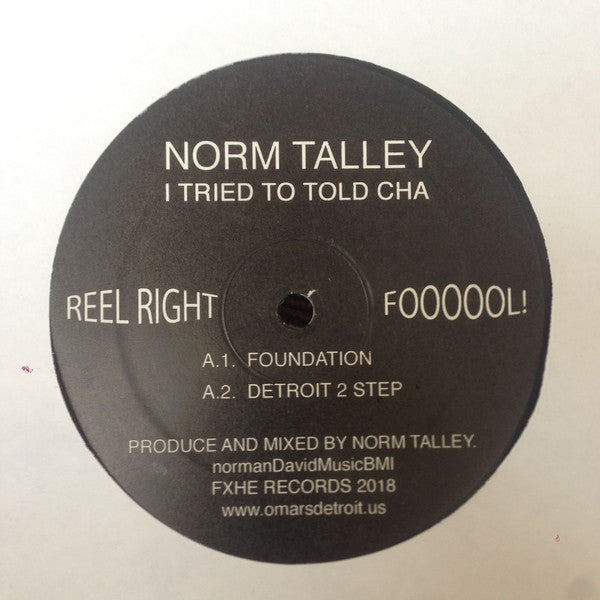 "Norm Talley - I Tried To Told Cha - 12"" - FXHE Records - FXHE NT#2"