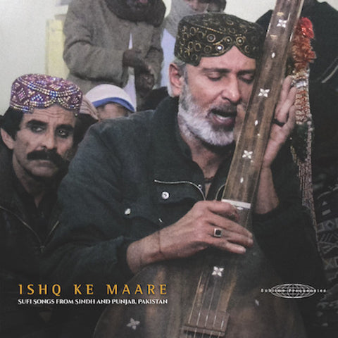 VA - Ishq Ke Maare: Sufi Songs from Sindh and Punjab, Pakistan - LP - Sublime Frequencies - SF108