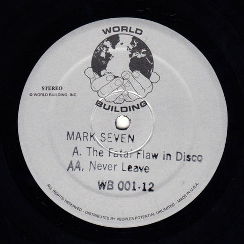 "Mark Seven - The Fatal Flaw In Disco - 12"" - World Building - WB 001-12"