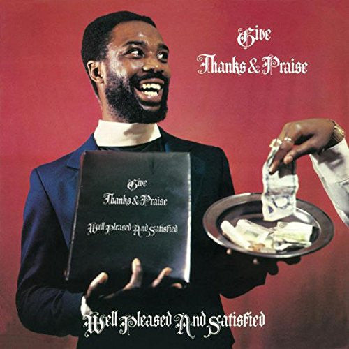 Well Pleased and Satisfied - Give Thanks & Praise  - Burning Sounds - BSRLP989