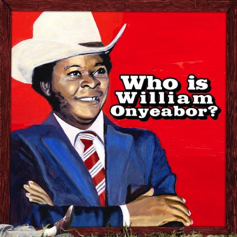 William Onyeabor - Who Is William Onyeabor? - 3xLP - Luaka Bop - LP 0079