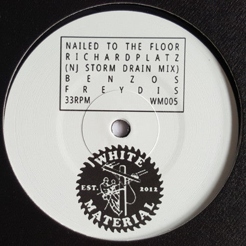 "DJ Richard - Nailed To The Floor - 12"" - White Material - WM005"