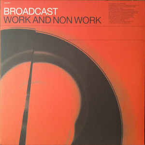 Broadcast - Work and Non Work - LP - Warp Records - WARPLP52R