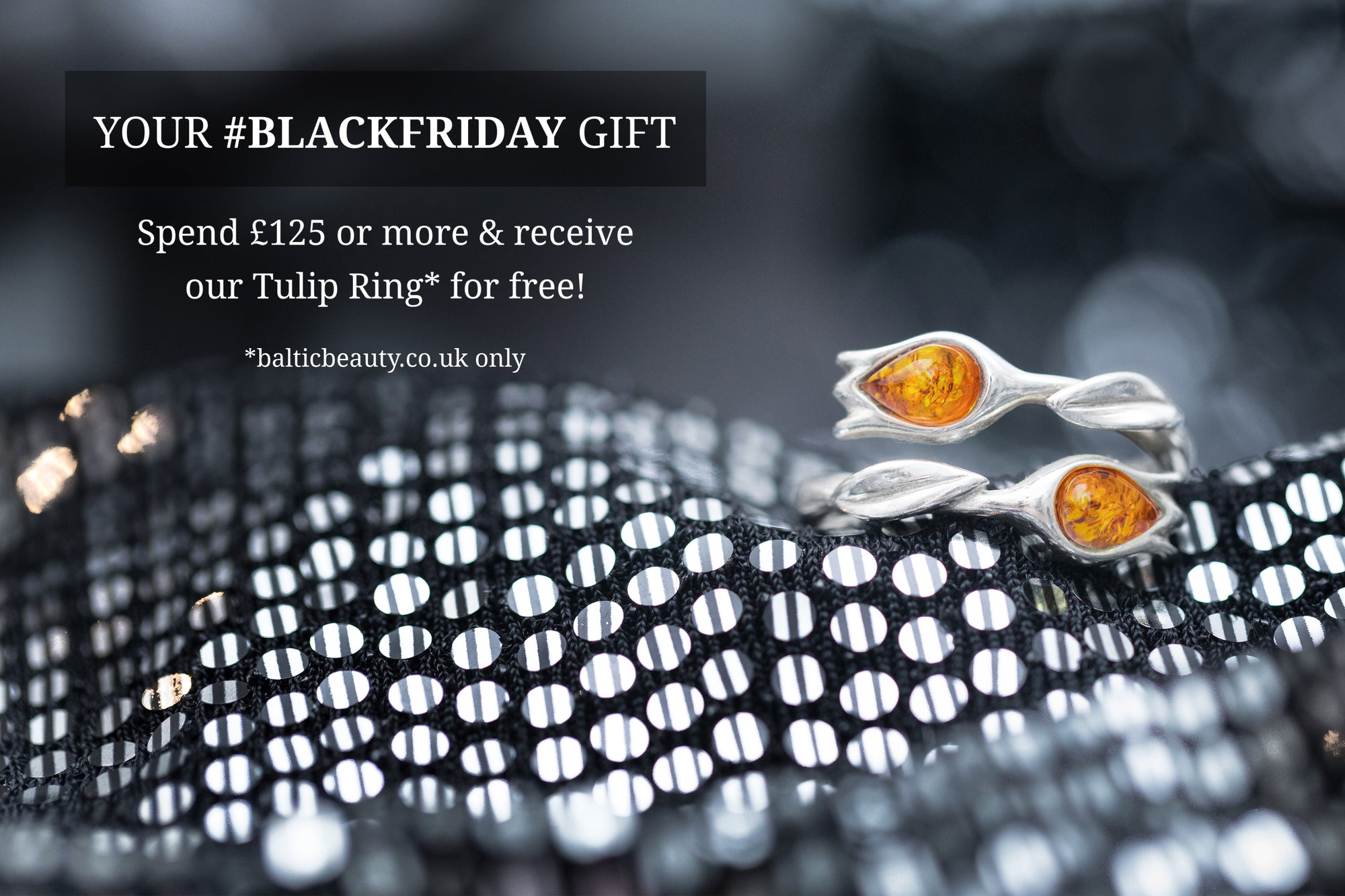 FREE Amber Tulip Ring with every order over £125! #BLACKFRIDAY
