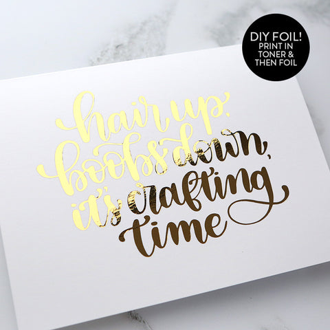 DIY Foil - It's Crafting Time Printable PDF (8.5x11, 5x7, 4x6, and A2 cards)