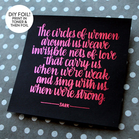 DIY Foil - Hand Lettered Circles Of Women Quote Printables (6x6 and 8.5x11)