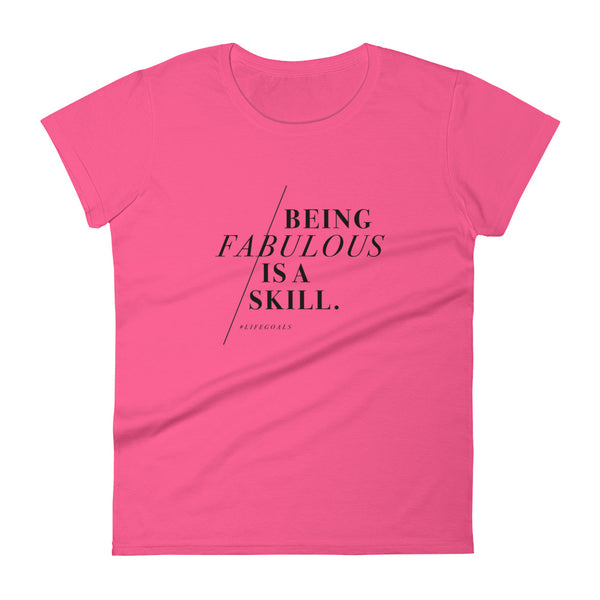 Being Fabulous is a Skill women's short sleeve t-shirt