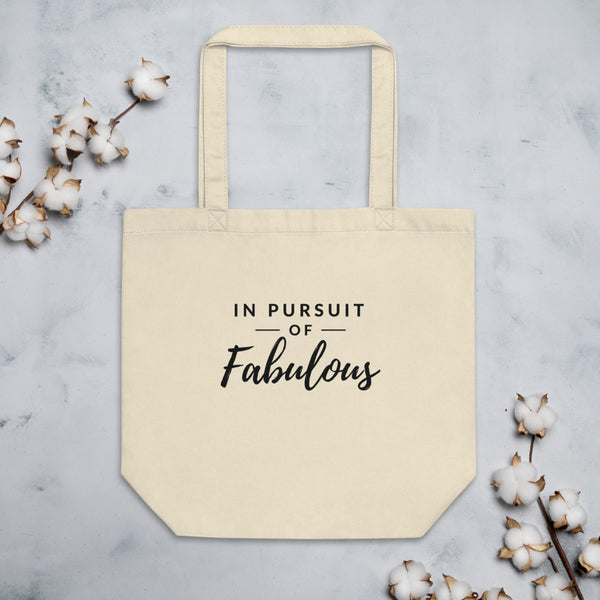 In Pursuit of Fabulous Tote Bag